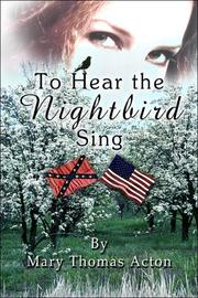 Cover of: To Hear the Nightbird Sing | Mary Thomas Acton