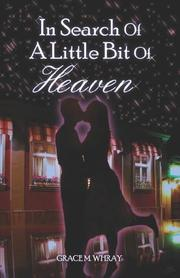 Cover of: In Search of a Little Bit of Heaven | Grace M. Whray