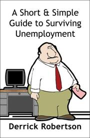 Cover of: A Short & Simple Guide to Surviving Unemployment | Derrick Robertson