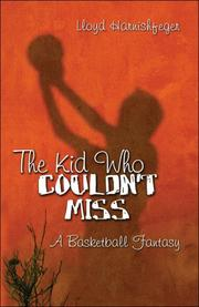 Cover of: The Kid Who Couldn't Miss