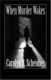 Cover of: When Murder Wakes | Carolyn R. Scheidies