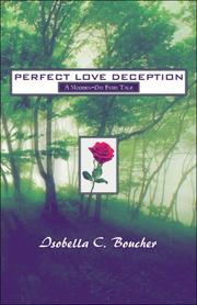 Cover of: Perfect Love Deception | Isabella C. Boucher