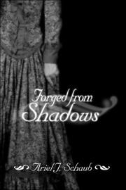 Cover of: Forged from Shadows | Ariel J. Schaub