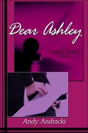 Cover of: Dear Ashley | Andy Andracki