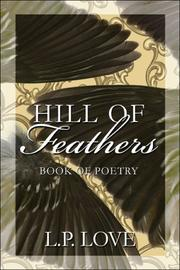 Cover of: Hill of Feathers | L.P. Love
