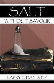Cover of: Salt Without Savour | Larry E. Handley