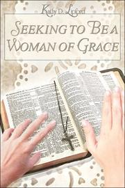 Cover of: Seeking to Be a Woman of Grace | Kathy D. Lipford