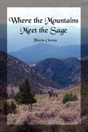 Cover of: Where the Mountains Meet the Sage | Florin Owens