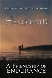 Cover of: Handcuffed | Gregory K. Moffatt Ph.D.