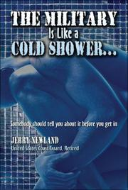 Cover of: The Military Is Like a Cold Shower | Jerry Newland