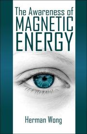 Cover of: The Awareness of Magnetic Energy | Herman Wong