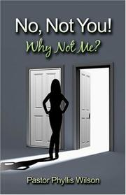 Cover of: No, Not You! Why Not Me?