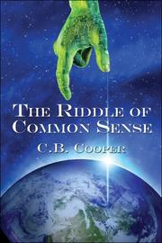 Cover of: The Riddle of Common Sense | C.B. Cooper