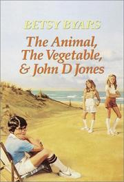 Cover of: animal, the vegetable, and John D Jones | Betsy Cromer Byars