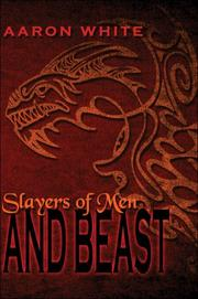 Cover of: Slayers of Men and Beast | Aaron White