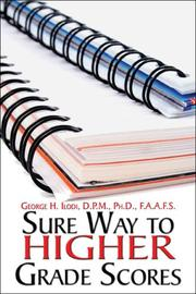 Cover of: Sure Way to Higher Grade Scores | George H. Ilodi D.P.M. Ph.D. F.A.A.F.S.