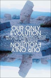 Cover of: Our Only Evolution: We Have Come Full Circle | S. J. Gallagher