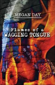 Cover of: Flames of a Wagging Tongue | Megan Day