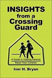 Cover of: Insights from a Crossing Guard | Ivor H. Bryan