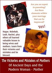Cover of: The Victories and Mistakes of Mothers of Ancient Days and the Modern Woman - Mother | Rev. Melissa Smith