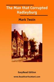Cover of: The Man that Corrupted Hadleyburg [EasyRead Edition] | Mark Twain