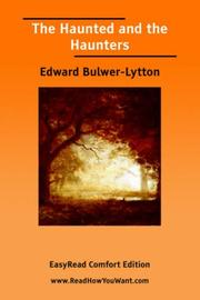 Cover of: The Haunted and the Haunters [EasyRead Comfort Edition] | Edward Bulwer Lytton