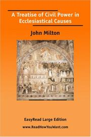Cover of: A Treatise of Civil Power in Ecclesiastical Causes [EasyRead Large Edition] | John Milton