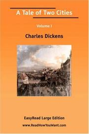 Cover of: A Tale of Two Cities Volume I [EasyRead Large Edition] | Charles Dickens