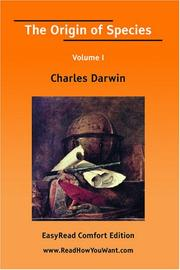 Cover of: The Origin of Species Volume I [EasyRead Comfort Edition] | Charles Darwin