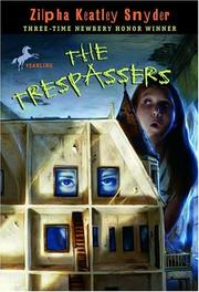 Cover of: The Trespassers | Zilpha Keatley Snyder