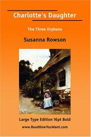 Cover of: Charlotte's Daughter The Three Orphans