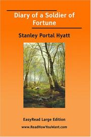 Cover of: Diary of a Soldier of Fortune [EasyRead Large Edition] | Stanley Portal Hyatt