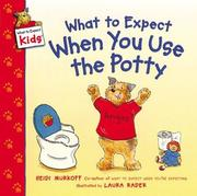Cover of: What to expect when you use the potty