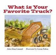 Cover of: What is Your Favorite Truck? | Attia Alam Linnard