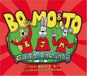 Cover of: Bo, Mo, & Jo Go To The Show
