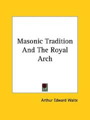 Cover of: Masonic Tradition And The Royal Arch | Arthur Edward Waite