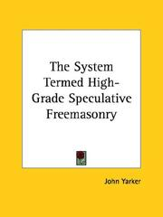 Cover of: The System Termed High-grade Speculative Freemasonry | John Yarker