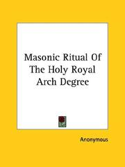 Cover of: Masonic Ritual Of The Holy Royal Arch Degree | Anonymous