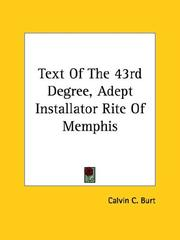 Cover of: Text Of The 43rd Degree, Adept Installator Rite Of Memphis | Calvin C. Burt