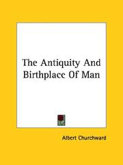 Cover of: The Antiquity and Birthplace of Man