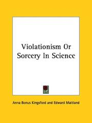 Cover of: Violationism or Sorcery in Science | Anna Bonus Kingsford