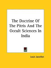 Cover of: The Doctrine of the Pitris and the Occult Sciences in India by Louis Jacolliot