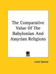 Cover of: The Comparative Value of the Babylonian and Assyrian Religions