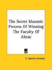 Cover of: The Secret Masonic Process Of Winning The Faculty Of Abrac | E. Valentia Straiton