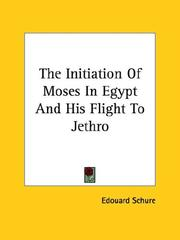 Cover of: The Initiation of Moses in Egypt and His Flight to Jethro | Edouard Schure
