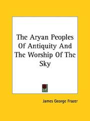 Cover of: The Aryan Peoples Of Antiquity And The Worship Of The Sky