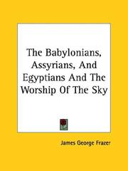 Cover of: The Babylonians, Assyrians, And Egyptians And The Worship Of The Sky