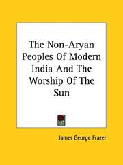 Cover of: The Non-Aryan Peoples Of Modern India And The Worship Of The Sun