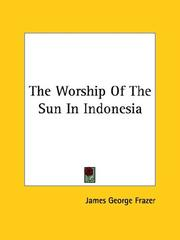 Cover of: The Worship Of The Sun In Indonesia