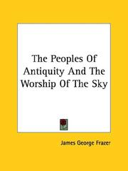 Cover of: The Peoples Of Antiquity And The Worship Of The Sky
